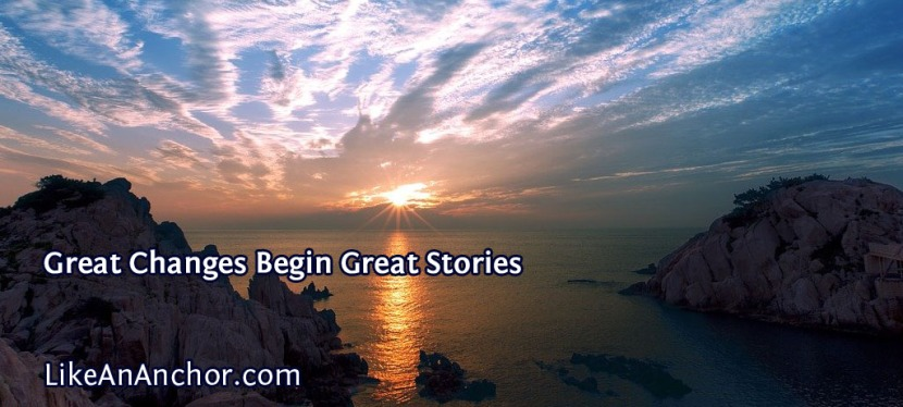Great Changes Begin Great Stories