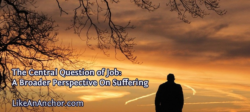 The Central Question of Job: A Broader Perspective OnSuffering