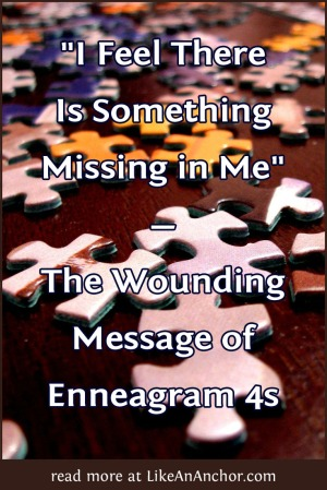 """I Feel There Is Something Missing in Me"" — The Wounding Message of Enneagram 4s 