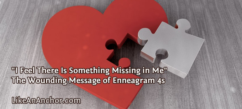 """I Feel There Is Something Missing in Me"" — The Wounding Message of Enneagram 4s"