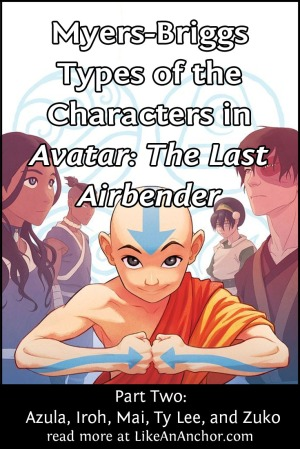 Myers-Briggs Types of the Characters in Avatar: The Last Airbender | LikeAnAnchor.com