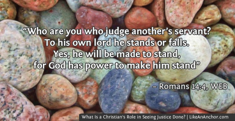 What Is a Christian's Role in Seeing Justice Done? | LikeAnAnchor.com