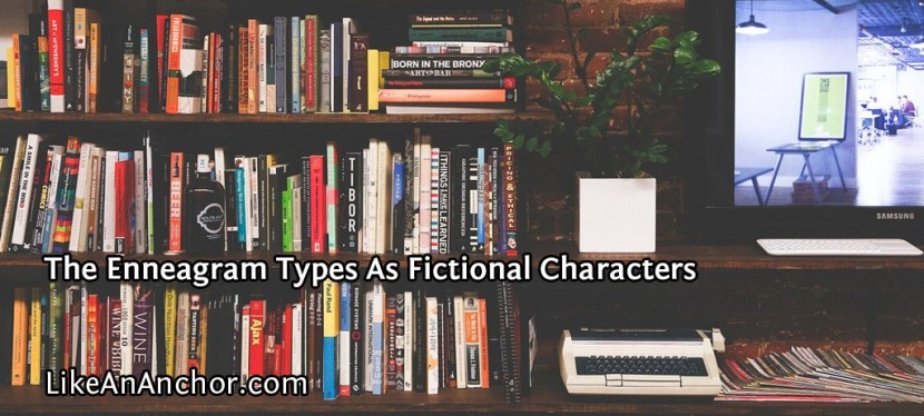 The Enneagram Types As Fictional Characters