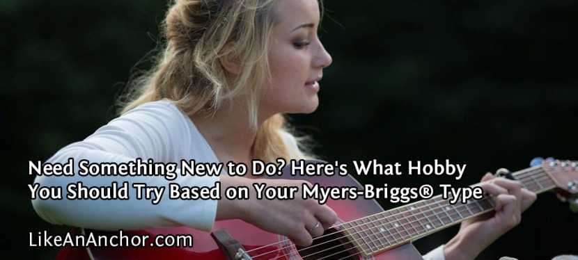 Need Something New to Do? Here's What Hobby You Should Try Based on Your Myers-Briggs® Type