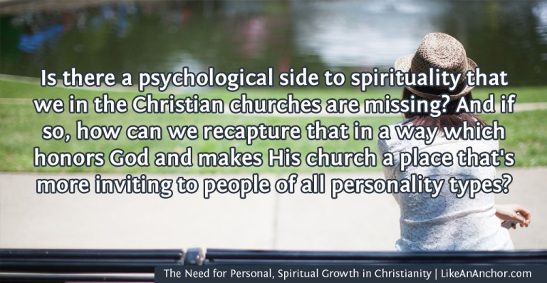 The Need for Personal, Spiritual Growth in Christianity | LikeAnAnchor.com