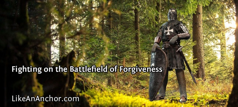 Fighting on the Battlefield of Forgiveness