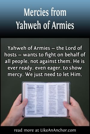 Mercies from Yahweh of Armies | LikeAnAnchor.com
