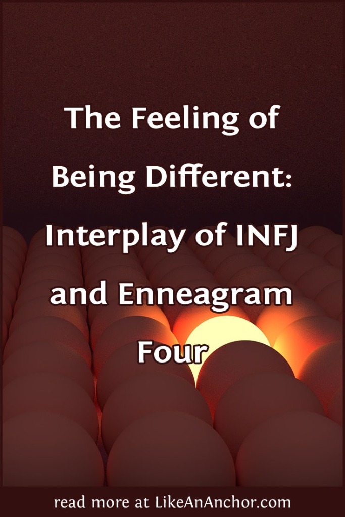 The Feeling of Being Different: Interplay of INFJ and Enneagram Four | LikeAnAnchor.com