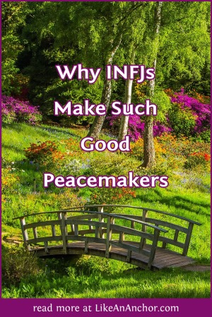 Why INFJs Make Such Good Peacemakers | LikeAnAnchor.com