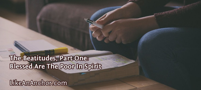 The Beatitudes, Part One: Blessed Are The Poor InSpirit