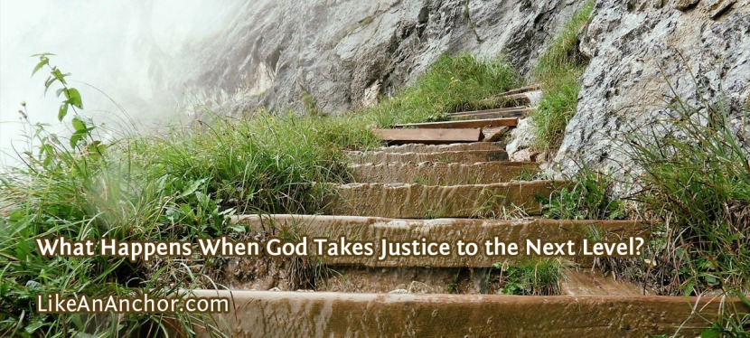 What Happens When God Takes Justice to the Next Level?