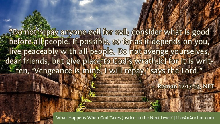 What Happens When God Takes Justice to the Next Level? | LikeAnAnchor.com