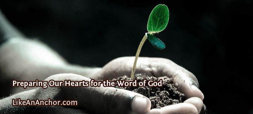 Preparing Our Hearts for the Word of God