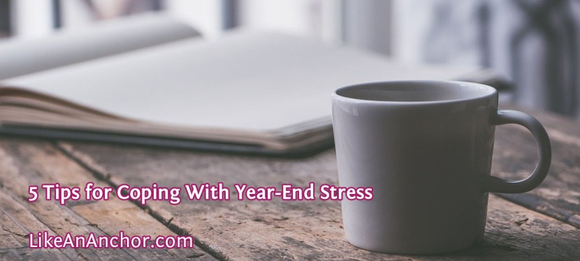 5 Tips for Coping With Year-End Stress