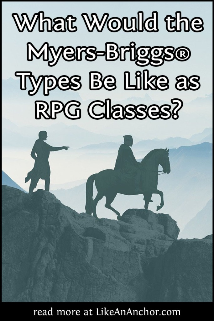 What Would the Myers-Briggs® Types Be Like as RPG Classes? | LikeAnAnchor.com
