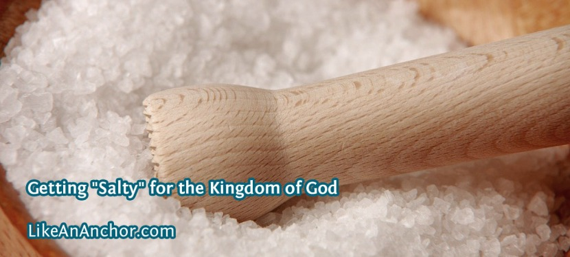 "Getting ""Salty"" for the Kingdom of God"