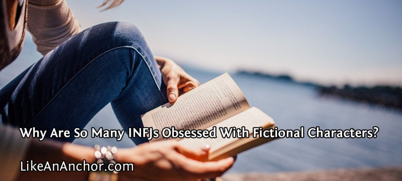 Why Are So Many INFJs Obsessed With Fictional Characters?