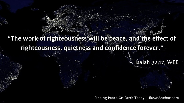 Finding Peace On Earth Today | LikeAnAnchor.com