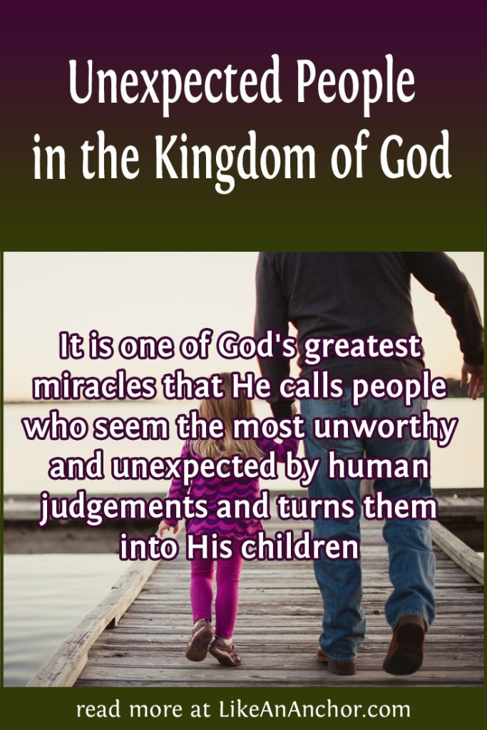 Unexpected People in the Kingdom of God | LikeAnAnchor.com