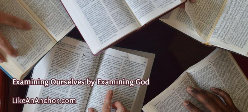 Examining Ourselves by ExaminingGod