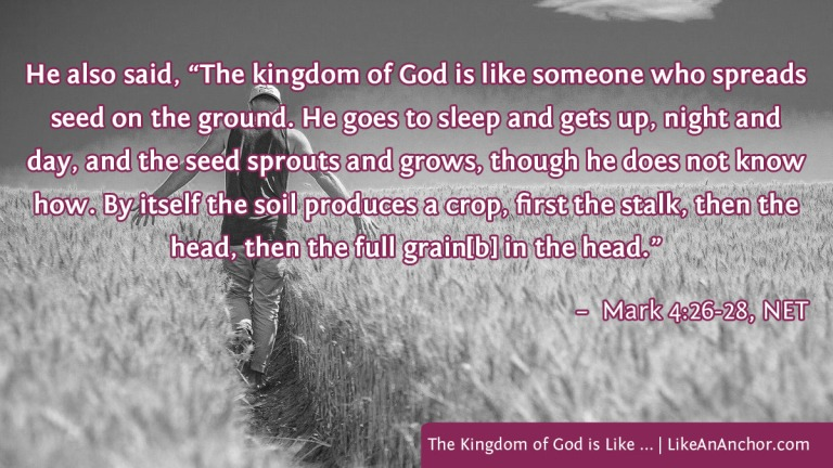 The Kingdom of God is Like ... | LikeAnAnchor.com