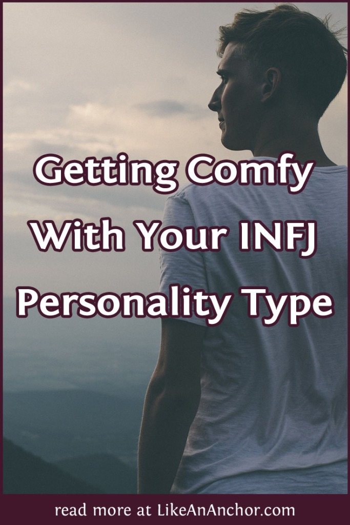 Getting Comfy With Your INFJ Personality Type | LikeAnAnchor.com