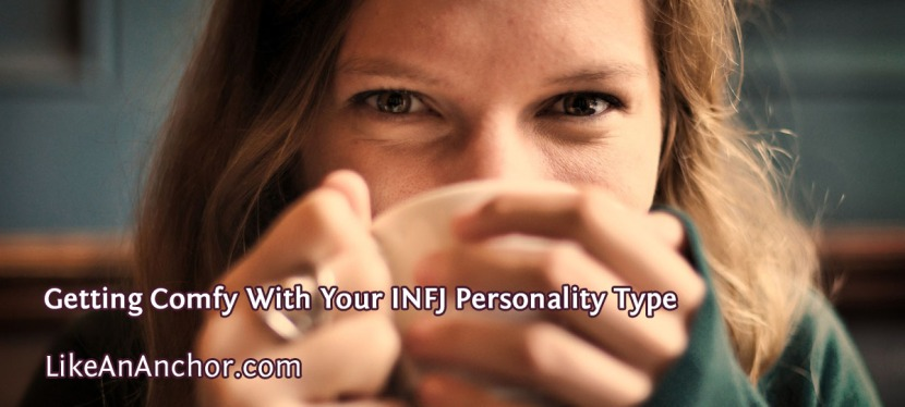 Getting Comfy With Your INFJ Personality Type