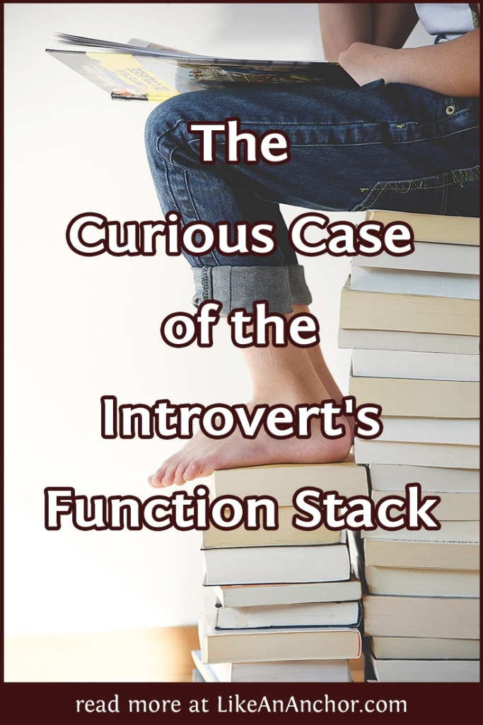 The Curious Case of the Introvert's Function Stack | LikeAnAnchor.com