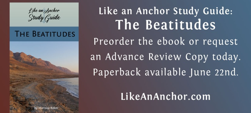 Like An Anchor Study Guide: The Beatitudes available for preorder andARC