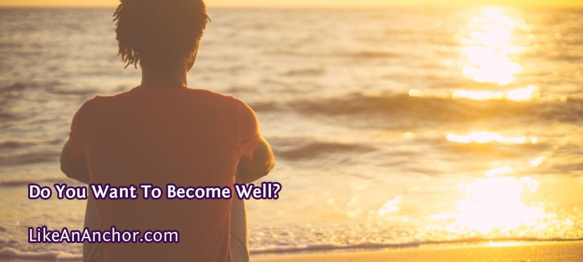 Do You Want To BecomeWell?