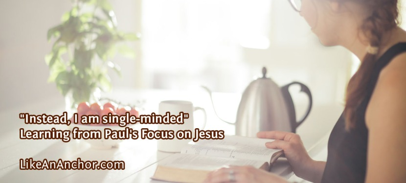 """""""Instead, I am single-minded"""": Learning from Paul's Focus onJesus"""