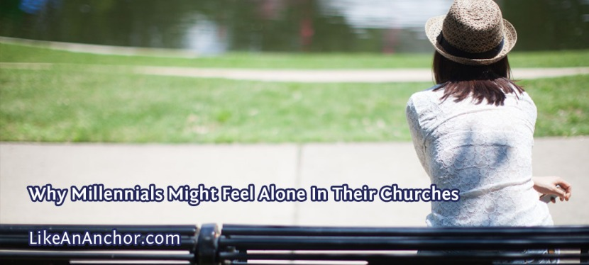 Why Millennials Might Feel Alone In TheirChurches