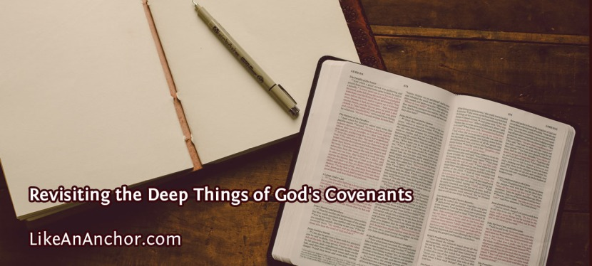 Revisiting the Deep Things of God'sCovenants